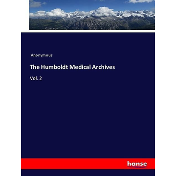 Anonymous The Humboldt Medical Archives