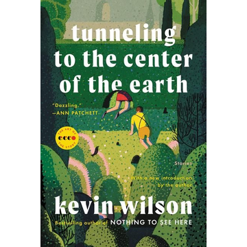 Wilson, Kevin Tunneling to the Center of the Earth: Stories