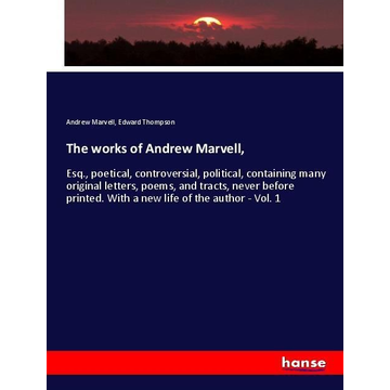 Marvell, Andrew The works of Andrew Marvell,