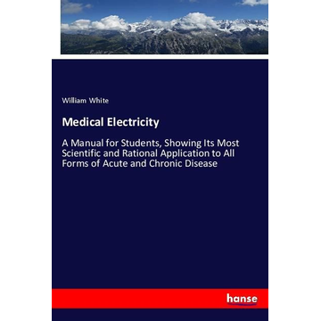 White, William Medical Electricity