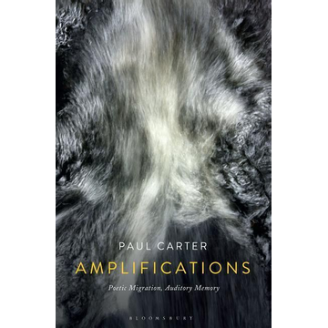 Carter, Paul ISBN Amplifications (Poetic Migration, Auditory Memory)