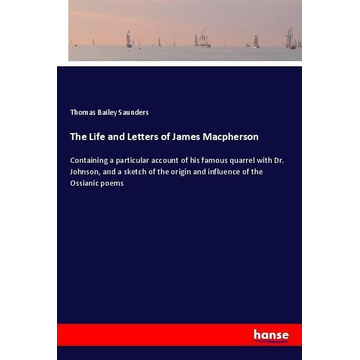 Saunders, Thomas Bailey The Life and Letters of James Macpherson