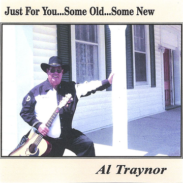 Al Traynor Just for You...Some Old...Some New