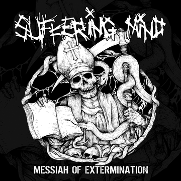 Suffering Mind Messiah of Extermination