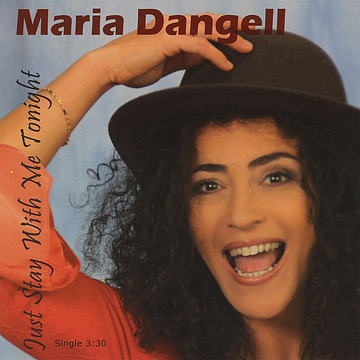Maria Dangell Just Stay with Me Tonight