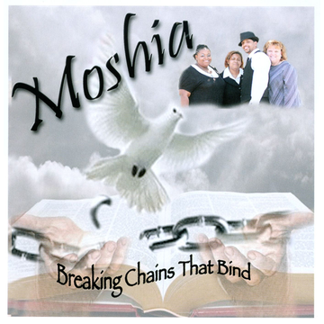 Moshia Breaking Chains That Bind