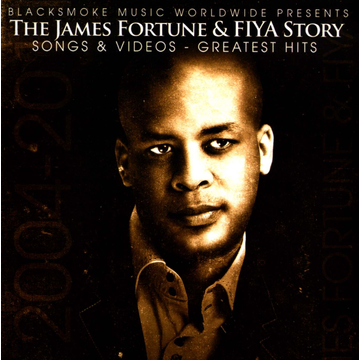James Fortune & FIYA James Fortune & FIYA Story: Songs & Videos: Greatest Hits