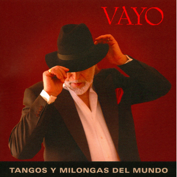 Vayo Tangos and Milongas of the World