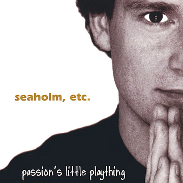 Seaholm, Etc. Passion's Little Plaything