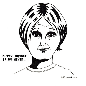 Dusty Wright If We Never...