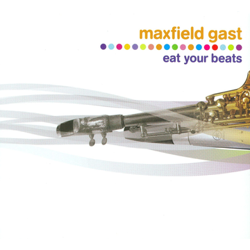 Maxfield Gast Eat Your Beats