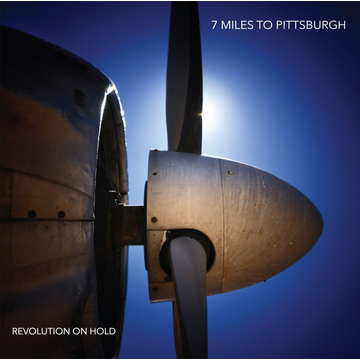 Seven Miles To Pittsburgh Revolution On Hold