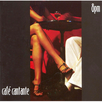 Various Artists Cafe Cantante: 8 PM