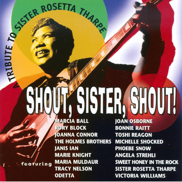 Various Artists Tribute to Sister Rosetta Tharpe: Shout, Sister