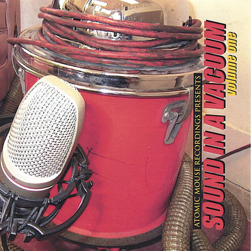 Various Artists Atomic Mouse Recordings Presents: Sound in a Vacuum, Vol. 1