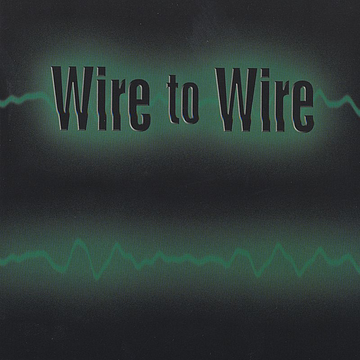 Wire to Wire Wire to Wire