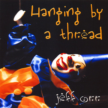 Jeff Orr Hanging by a Thread