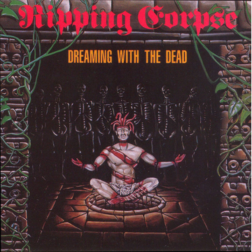 Ripping Corpse Dreaming with the Dead