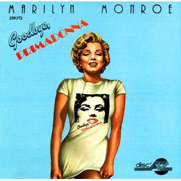 Marilyn Monroe Goodbye Primadonna