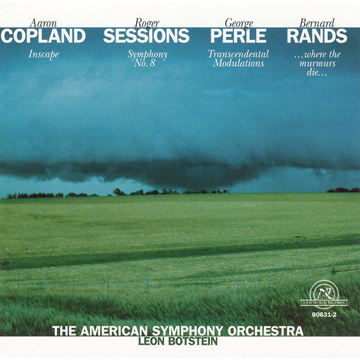 Botstein Copland: Inscape; Sessions: Symphony No. 8; Perle: Transcendental Modulations; Rands: Where the Murmurs Die