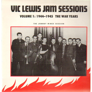 Vic Lewis Jam Sessions, Vol. 1: The War Years
