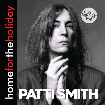 Patti Smith Home for the Holiday: Chicao Broadcast 1998
