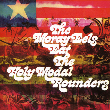 The Holy Modal Rounders Moray Eels Eat the Holy Modal Rounders