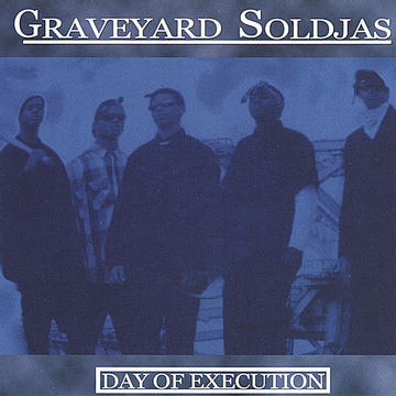 Graveyard Soldjas Day of Execution