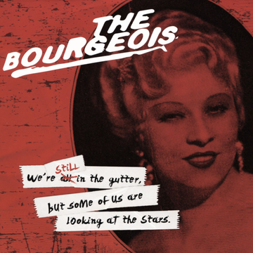 Bourgeois We're Still in the Gutter, But Some of Us Are Looking at the Stars