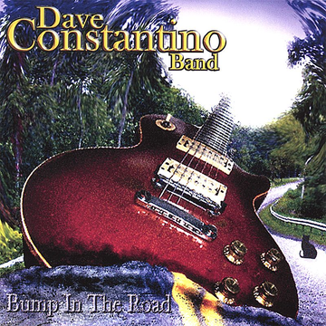 Dave Constantino Band Bump in the Road