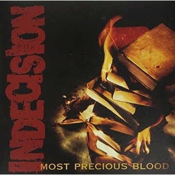Indecision Most Precious Blood