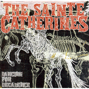 Sainte Catherines,The Dancing for Decadence