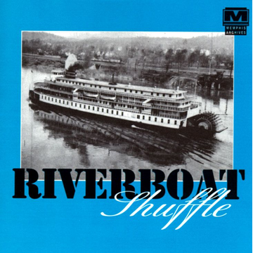 Various Artists Riverboat Shuffle [Memphis Archives]