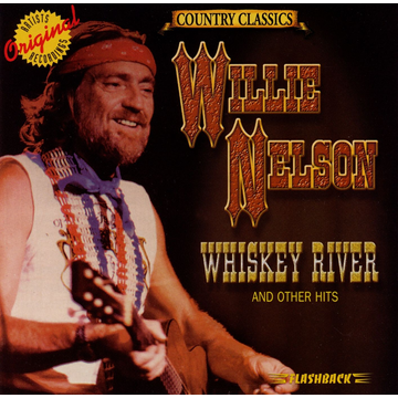 Willie Nelson Whiskey River and Other Hits