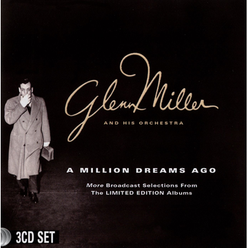 Glenn Miller and His Orchestra Million Dreams Ago