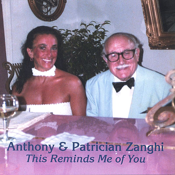 Anthony & Patrician Zanghi This Reminds Me of You