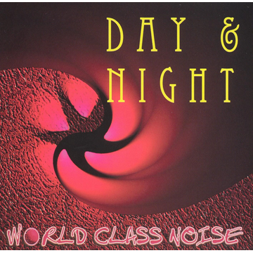 World Class Noise Day and Night