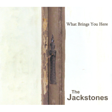 The Jackstones What Brings You Here