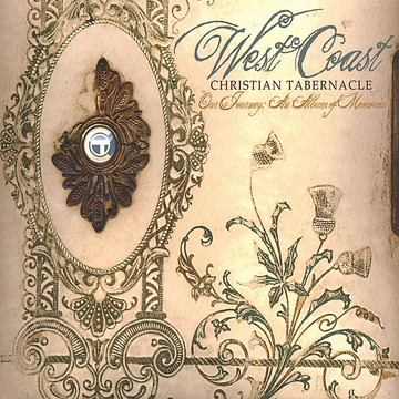 West Coast Christian Tabernacle Our Journey: An Album of Memories