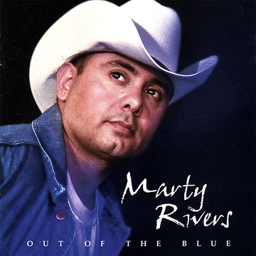Marty Rivers Out of the Blue