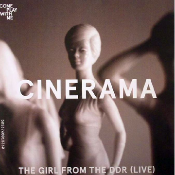 Cinerama/Harkin Girl From the DDR/National Anthem of Nowhere