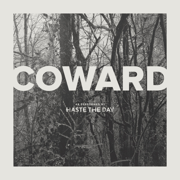 Haste the Day Coward