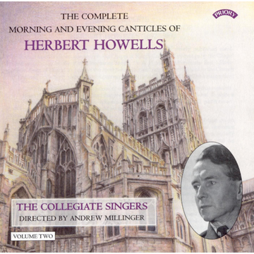 Collegiate Singers The Complete Morning and Evening Canticles of Herbert Howells, Vol. 2