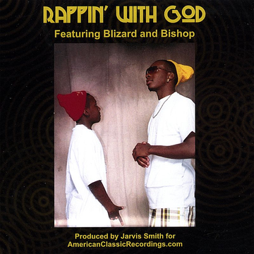 Blizard and Bishop Rappin' with God