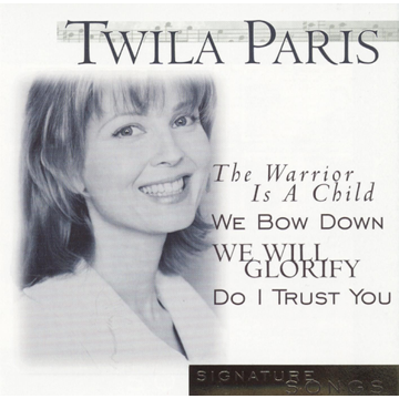 Twila Paris Signature Songs