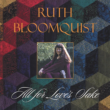 Ruth Bloomquist All for Love's Sake