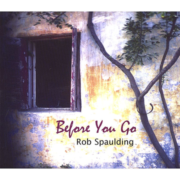 Rob Spaulding Before You Go