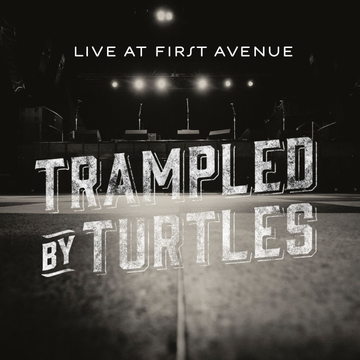 Trampled by Turtles Live at First Avenue