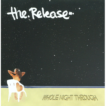 The Release Whole Night Through