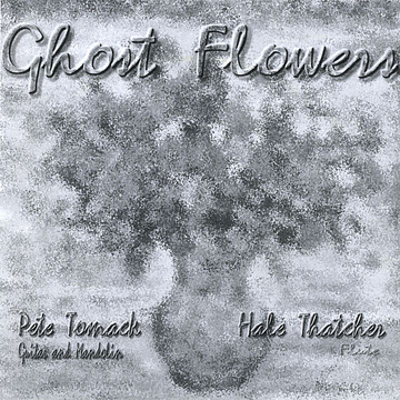Pete Tomack and Hale Thatcher Ghost Flowers